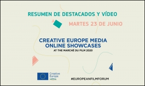 CREATIVE EUROPE MEDIA SHOWCASE (MARCHÉ DU FILM ONLINE): Primer día