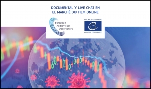 MARCHÉ DU FILM ONLINE: Documental y chat en vivo del Observatorio Europeo del Audiovisual sobre el Covid-19