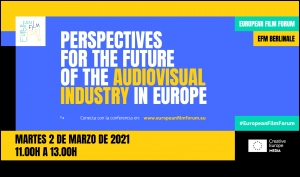 EUROPEAN FILM FORUM (BERLINALE): Perspectivas para el futuro de la industria audiovisual en Europa