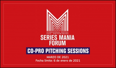 SERIES MANIA FORUM 2021: Presenta tu proyecto de serie a las Co-Pro Pitching Sessions