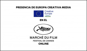 MARCHÉ DU FILM ONLINE: Presencia de Europa Creativa MEDIA en el mercado virtual de Cannes